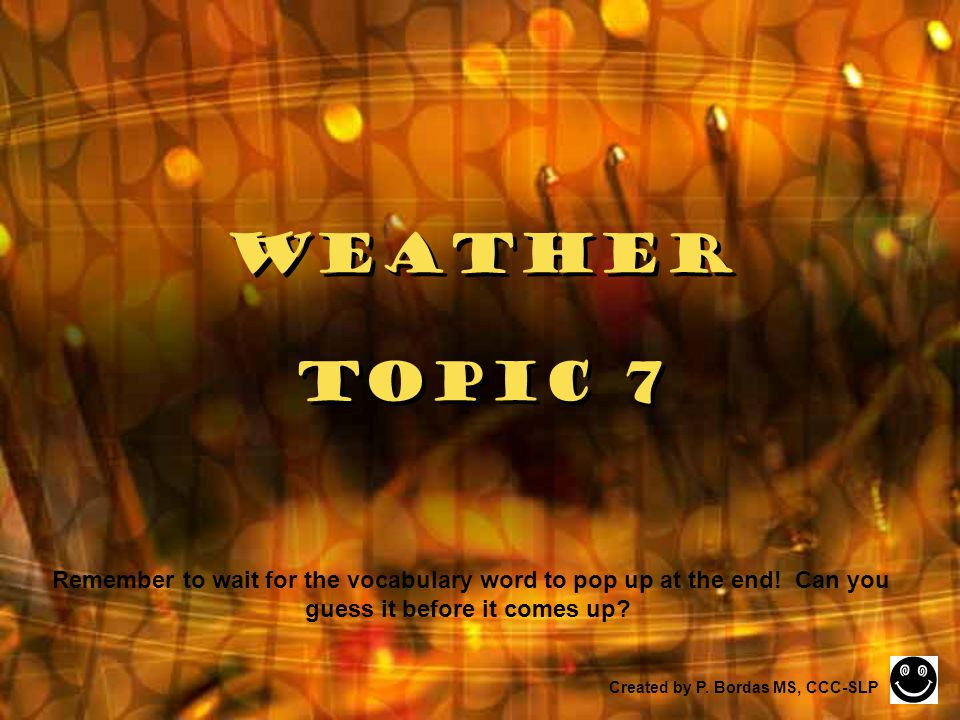 Weather Topic 7 Created by P.