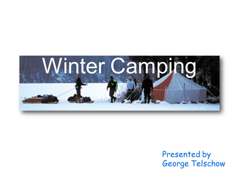 GO WINTER CAMPING!!