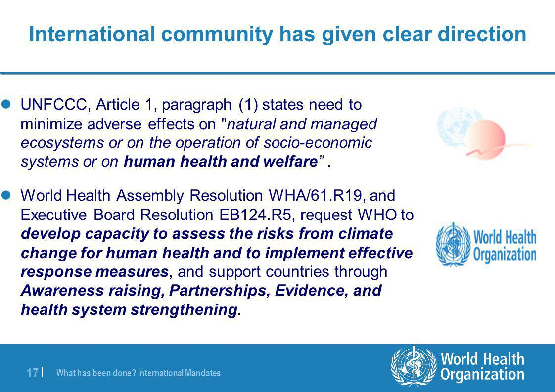 17 | International community has given clear direction UNFCCC, Article 1, paragraph (1) states need to minimize adverse effects on