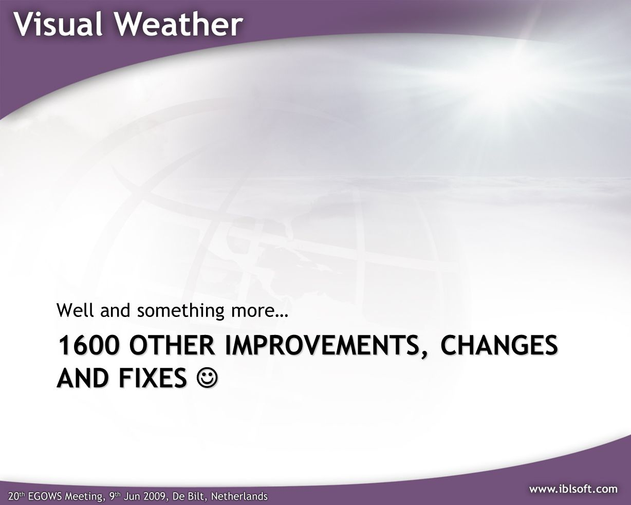 1600 OTHER IMPROVEMENTS, CHANGES AND FIXES 1600 OTHER IMPROVEMENTS, CHANGES AND FIXES Well and something more…