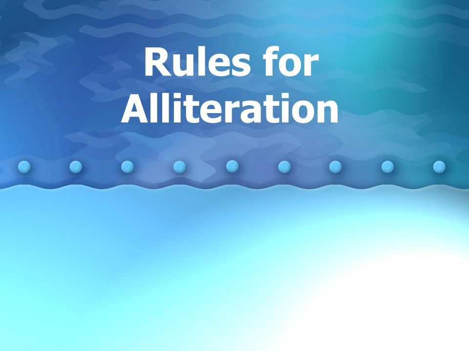 Rules for Alliteration
