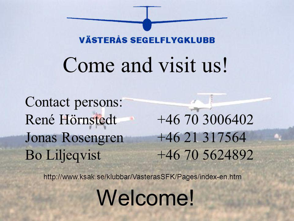 Contact persons: René Hörnstedt Jonas Rosengren Bo Liljeqvist +46 70 3006402 +46 21 317564 +46 70 5624892 Come and visit us.