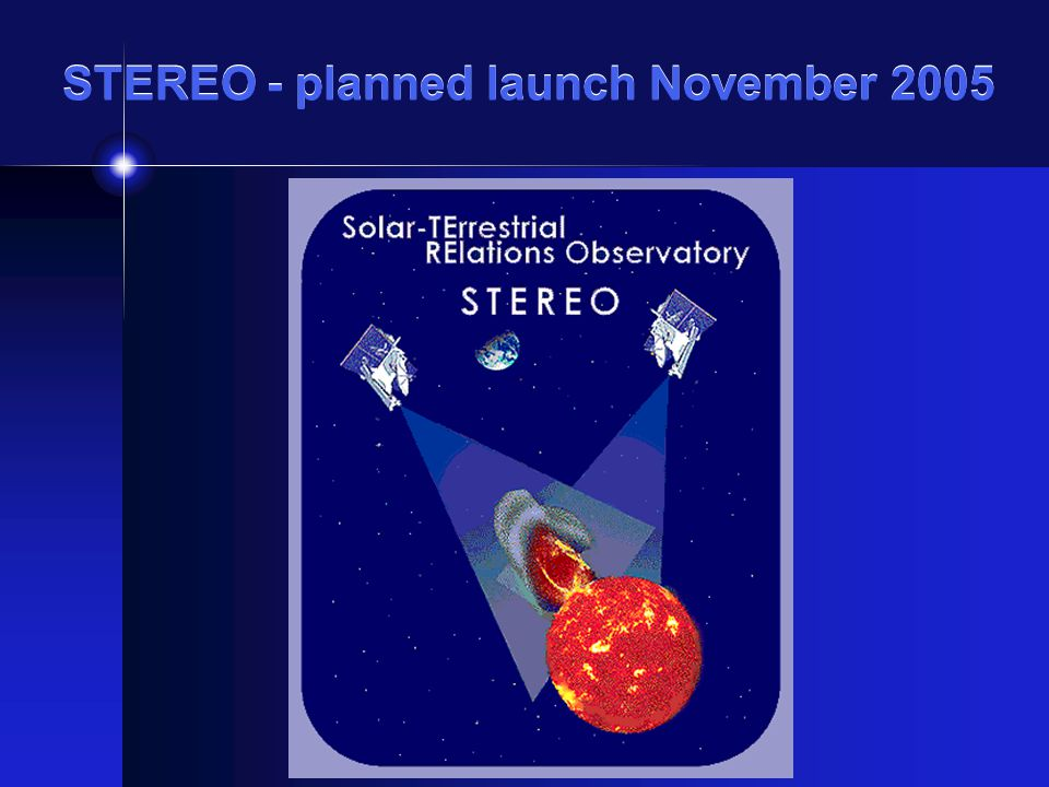 STEREO - planned launch November 2005