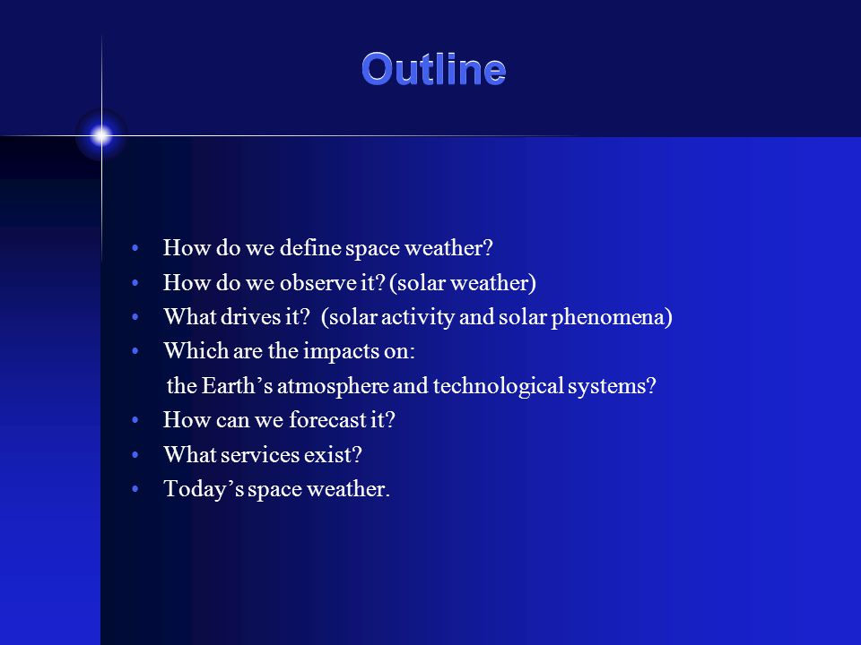 Outline How do we define space weather. How do we observe it.