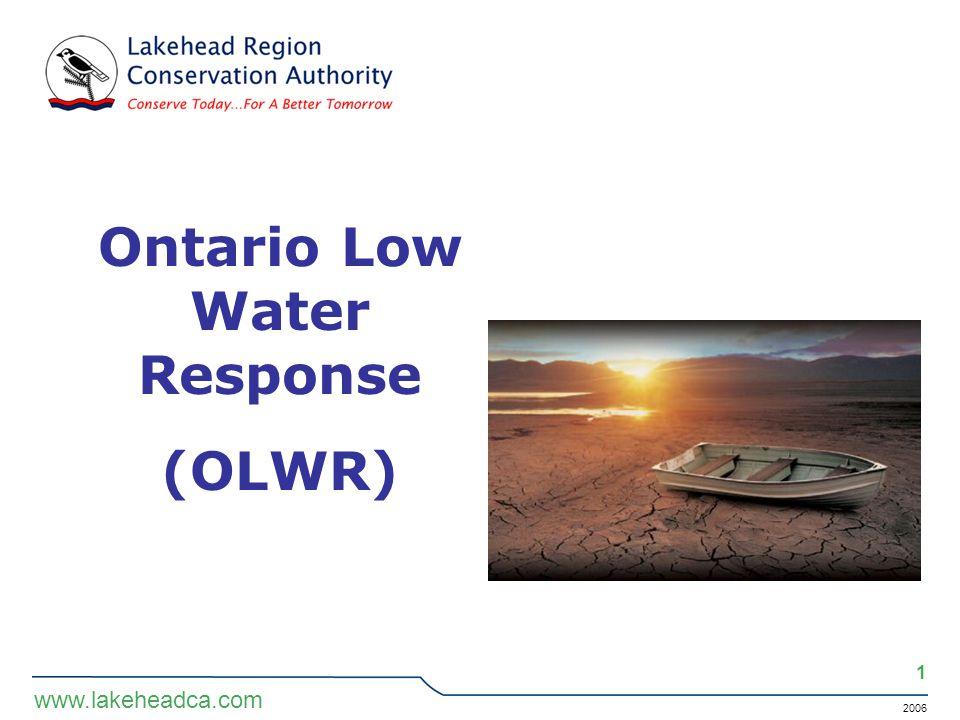 2006 1 www.lakeheadca.com Ontario Low Water Response (OLWR)