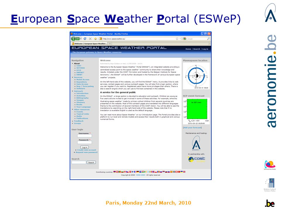 Paris, Monday 22nd March, 2010 European Space Weather Portal (ESWeP)