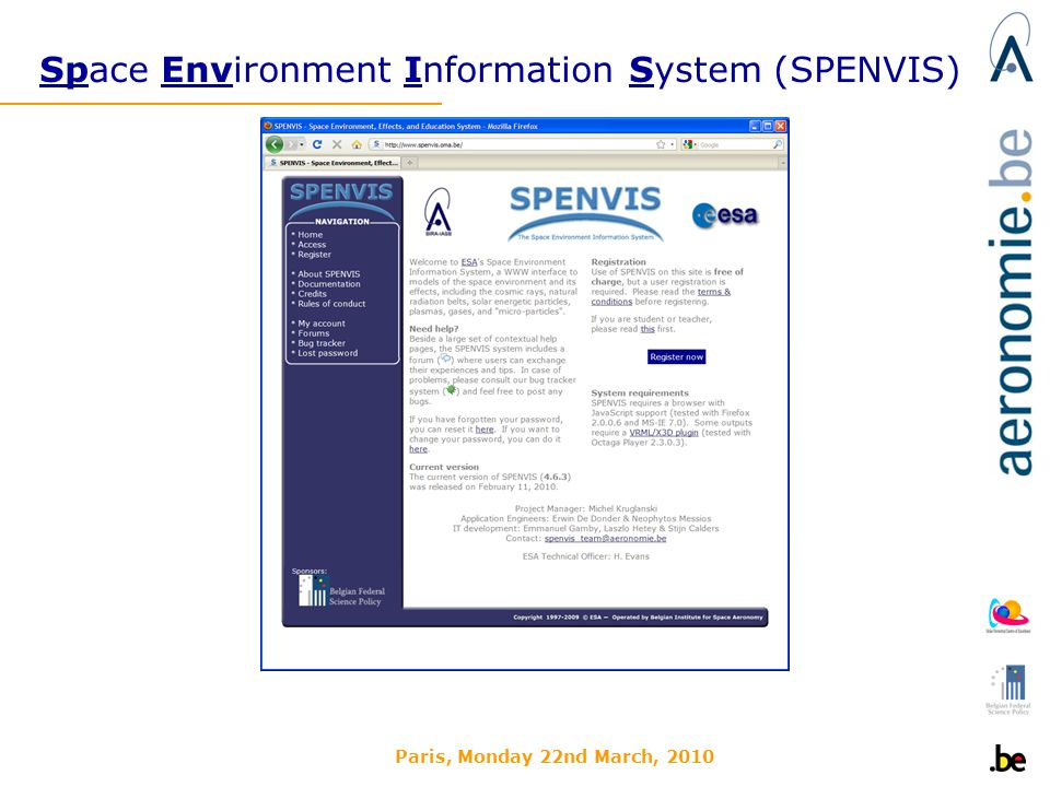 Paris, Monday 22nd March, 2010 Space Environment Information System (SPENVIS)