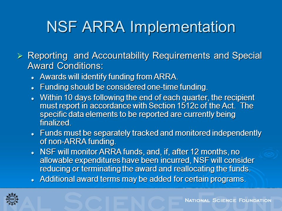 NSF ARRA Implementation Reporting and Accountability Requirements and Special Award Conditions: Reporting and Accountability Requirements and Special Award Conditions: Awards will identify funding from ARRA.