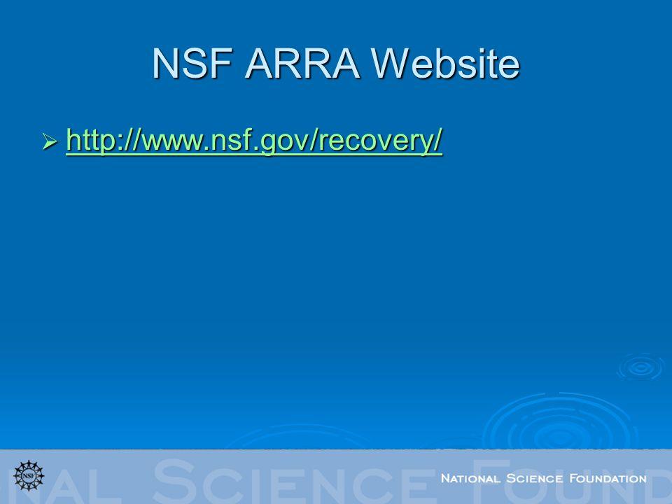 NSF ARRA Website http://www.nsf.gov/recovery/ http://www.nsf.gov/recovery/ http://www.nsf.gov/recovery/