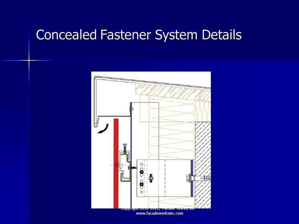Copyright 2010-2011, Facade Works Inc - www.facadeworksinc.com Concealed Fastener System Details