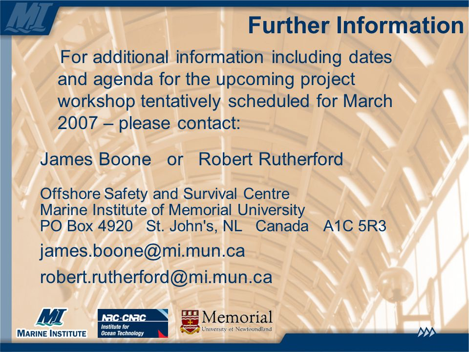 Further Information For additional information including dates and agenda for the upcoming project workshop tentatively scheduled for March 2007 – ple