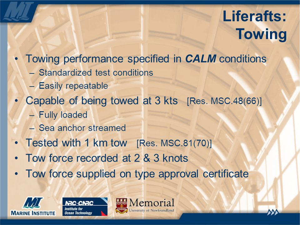 Towing performance specified in CALM conditions –Standardized test conditions –Easily repeatable Capable of being towed at 3 kts [Res. MSC.48(66)] –Fu