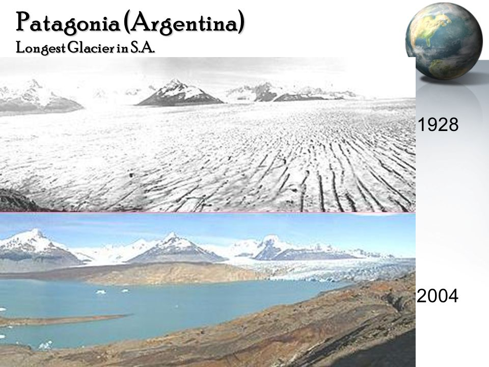 Patagonia (Argentina) Longest Glacier in S.A. 1928 2004
