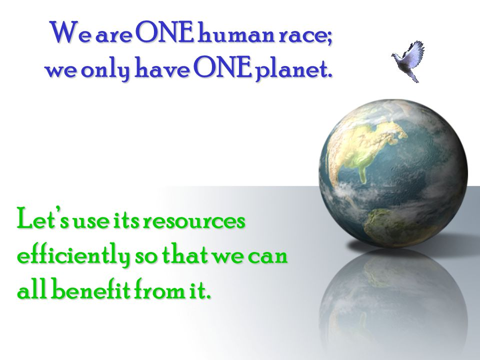 Lets use its resources efficiently so that we can all benefit from it.
