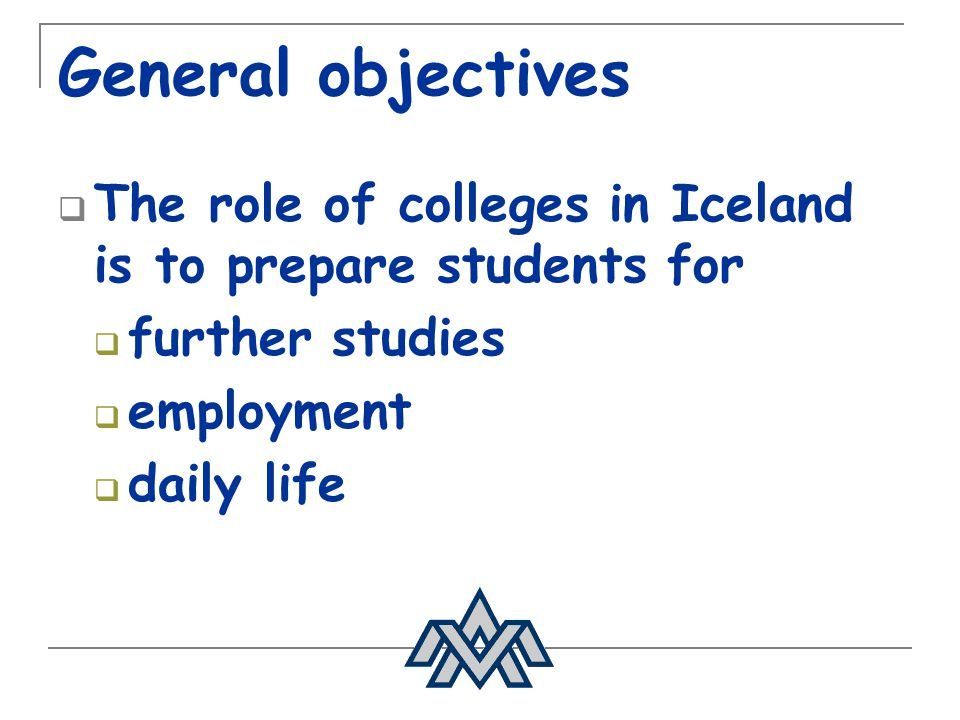 Our objectives in VMA: Good school for all students Variety and flexibility Opportunities for top students Support for students in need of extra supervision Cooperation with students homes