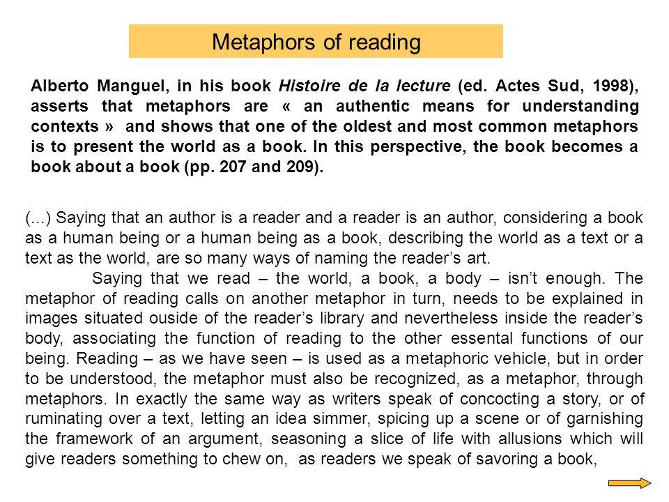 Alberto Manguel, in his book Histoire de la lecture (ed.