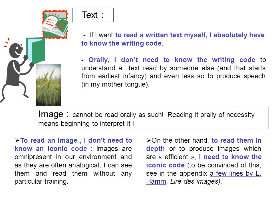 - If I want to read a written text myself, I absolutely have to know the writing code.