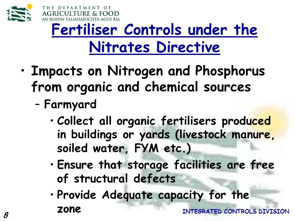 9 INTEGRATED CONTROLS DIVISION Managing fertilisers and nutrients Application limit of 170 kg N/ha/yr from livestock manure (e.g.