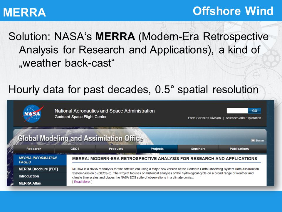 Offshore Wind Solution: NASAs MERRA (Modern-Era Retrospective Analysis for Research and Applications), a kind of weather back-cast Hourly data for pas