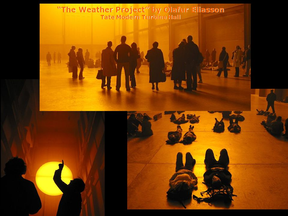 The Weather Project by Olafur Eliasson Tate Modern Turbine Hall