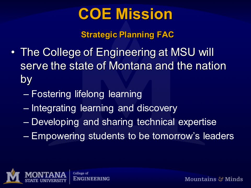 MSU COE Vision The COE at MSU will be an outstanding collaborative community that achieves excellence in learning, innovation, discover, and knowledge transfer.