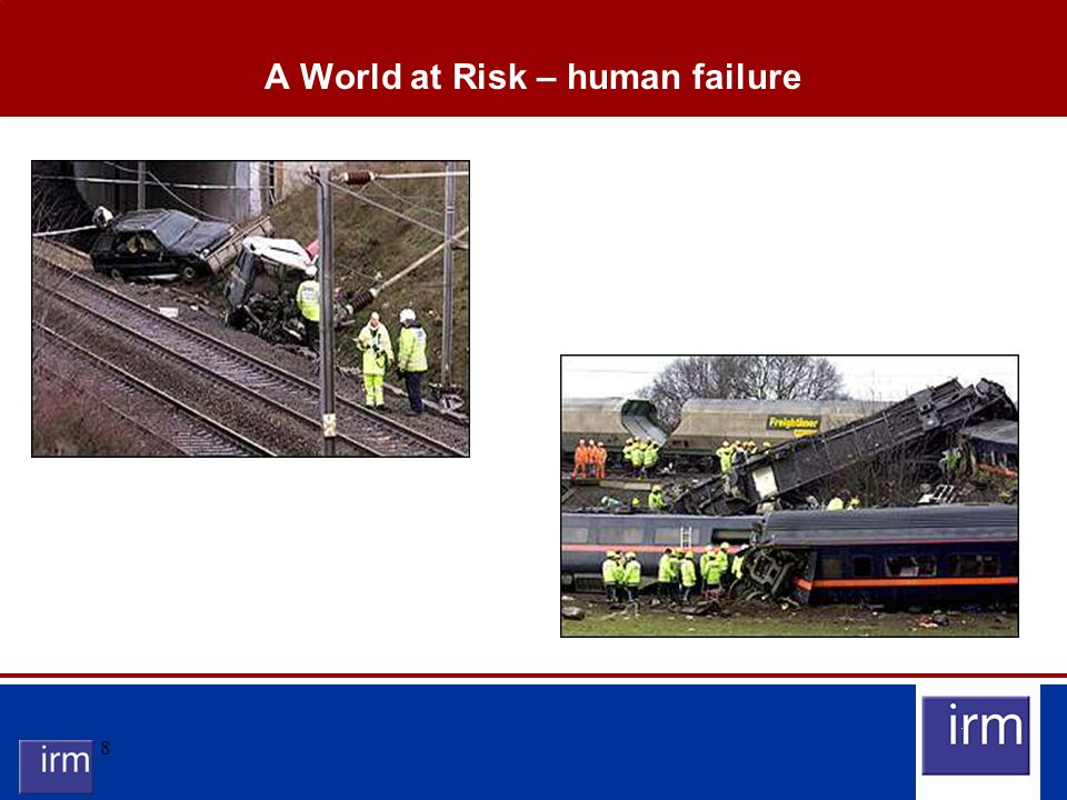 8 A World at Risk – human failure