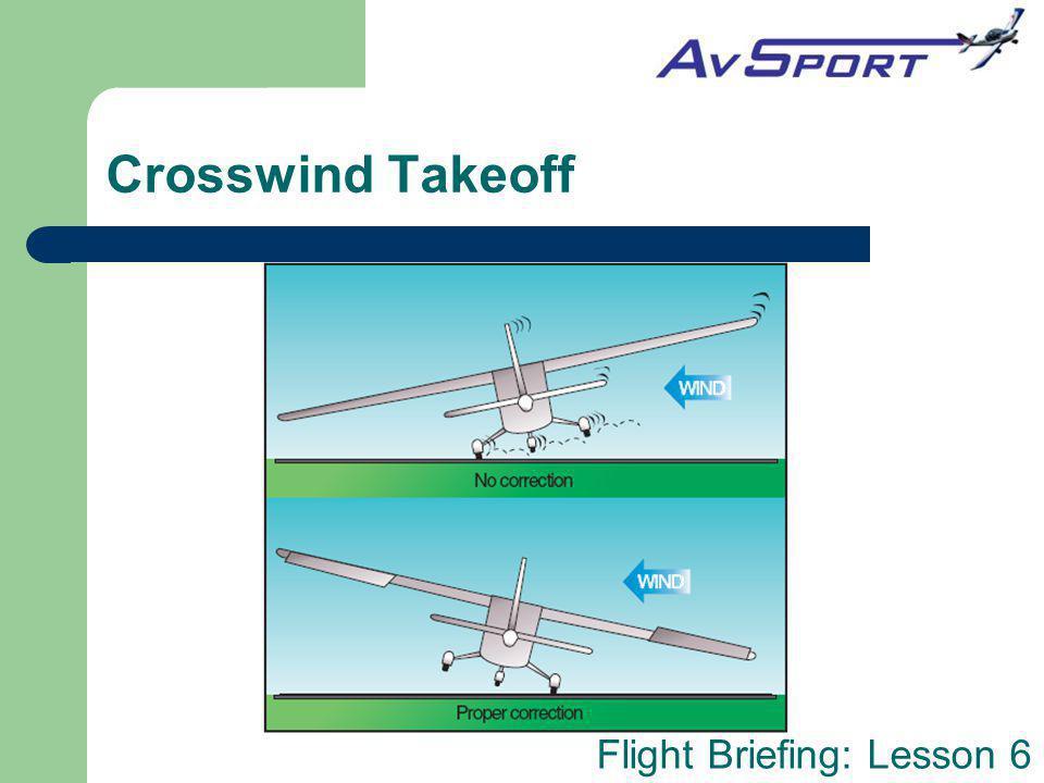 Flight Briefing: Lesson 6 Crosswind Takeoff