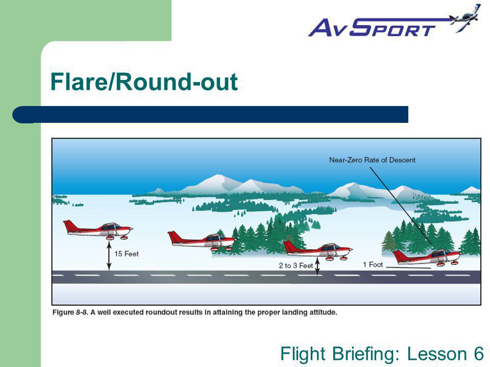 Flight Briefing: Lesson 6 Flare/Round-out