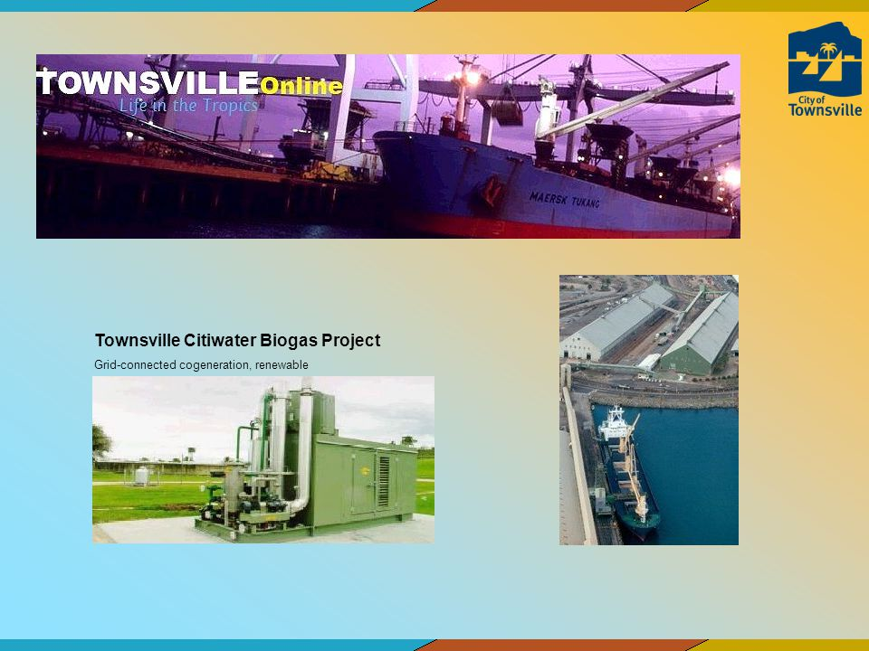 Townsville Citiwater Biogas Project Grid-connected cogeneration, renewable