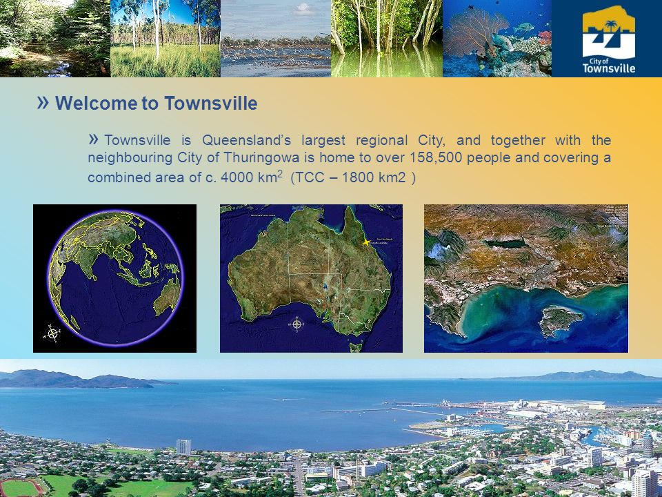 » Welcome to Townsville » Townsville is Queenslands largest regional City, and together with the neighbouring City of Thuringowa is home to over 158,5