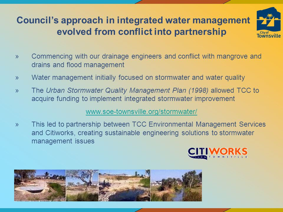 Councils approach in integrated water management evolved from conflict into partnership »Commencing with our drainage engineers and conflict with mang