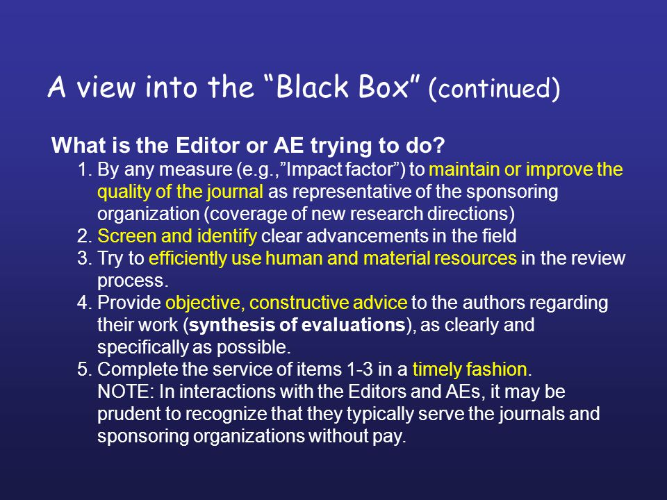 A view into the Black Box (continued) What is the Editor or AE trying to do.