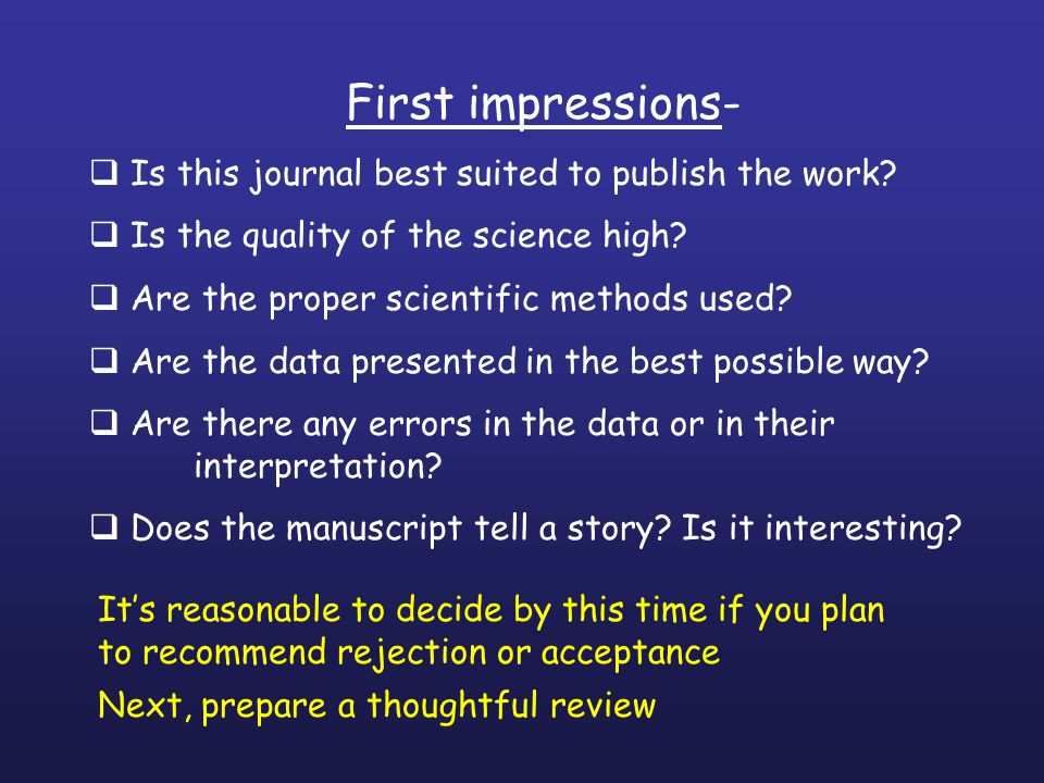First impressions- Is this journal best suited to publish the work.