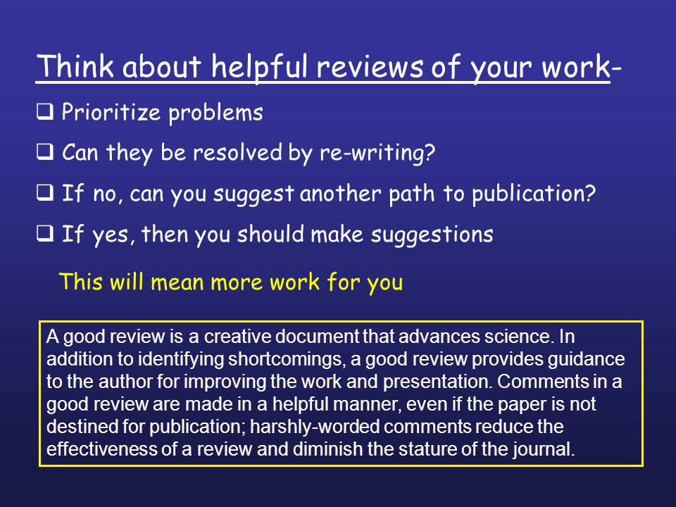 Think about helpful reviews of your work- Prioritize problems Can they be resolved by re-writing.