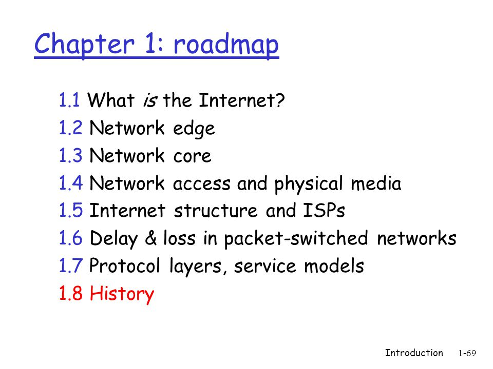Introduction1-69 Chapter 1: roadmap 1.1 What is the Internet.