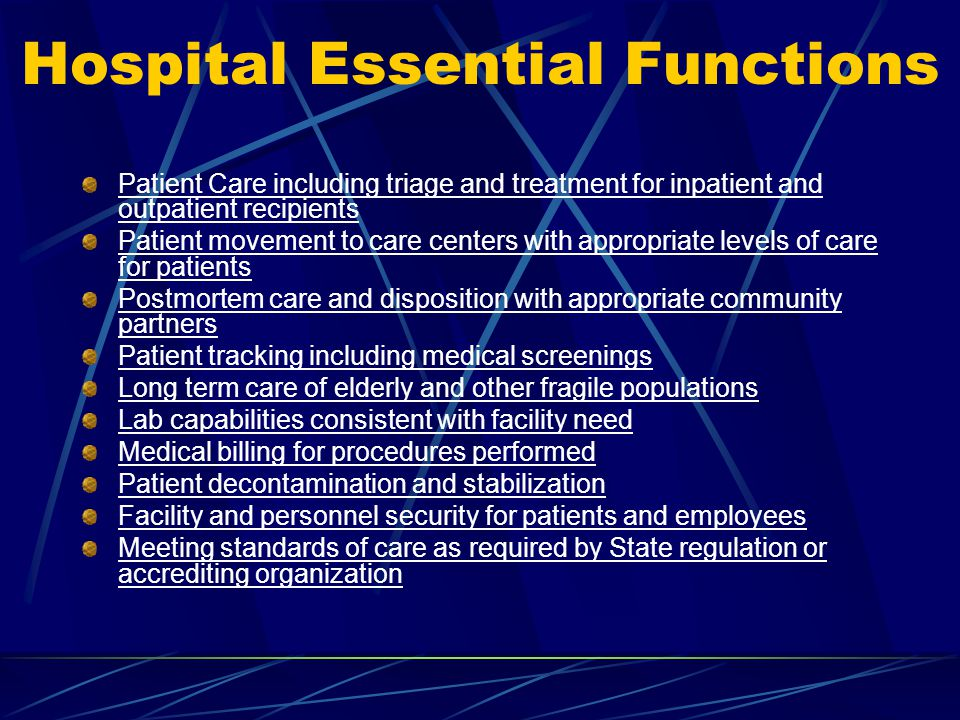 Hospital Essential Functions Patient Care including triage and treatment for inpatient and outpatient recipients Patient movement to care centers with