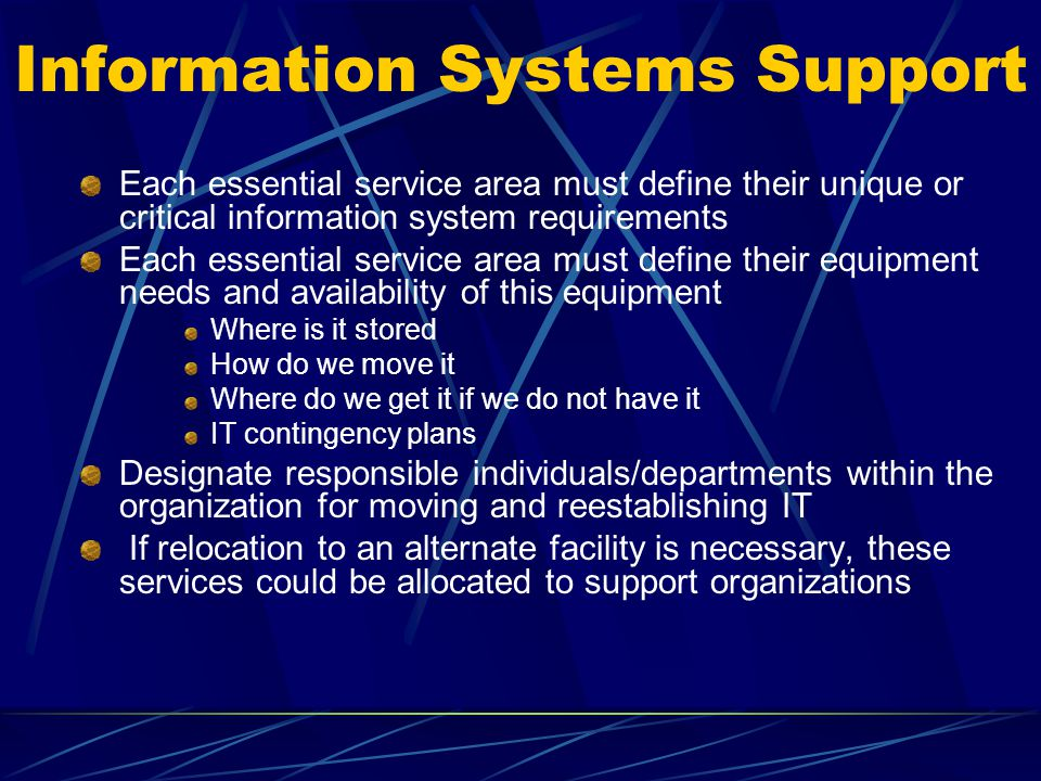 Information Systems Support Each essential service area must define their unique or critical information system requirements Each essential service ar
