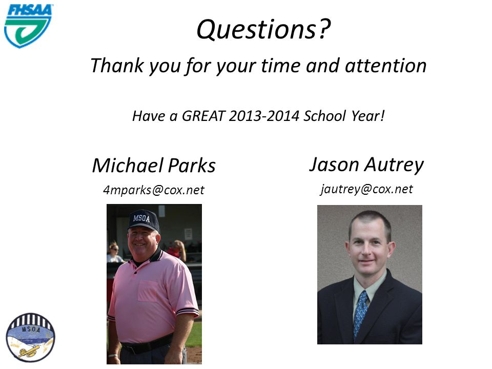 Questions. Thank you for your time and attention Have a GREAT 2013-2014 School Year.