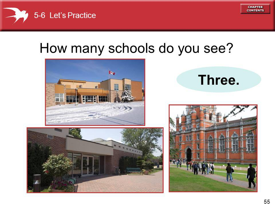 55 How many schools do you see 5-6 Lets Practice Three.
