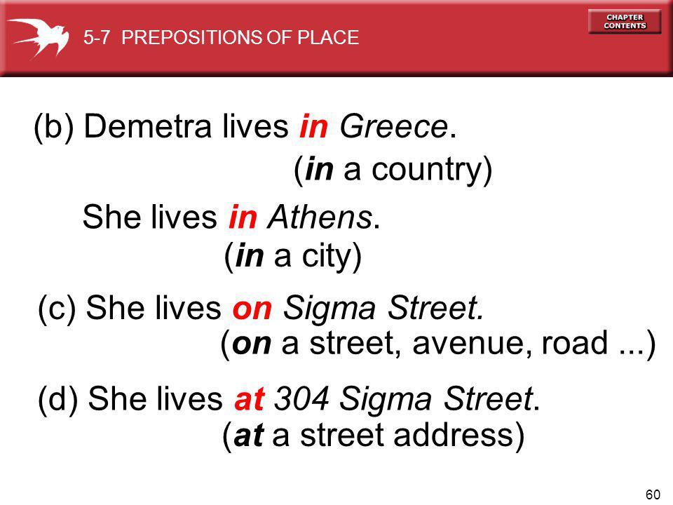 60 (on a street, avenue, road...) (b) Demetra lives in Greece.