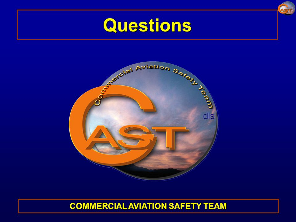 Questions COMMERCIAL AVIATION SAFETY TEAM