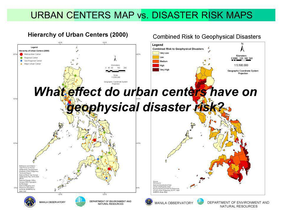 URBAN CENTERS MAP vs. DISASTER RISK MAPS What effect do urban centers have on geophysical disaster risk?