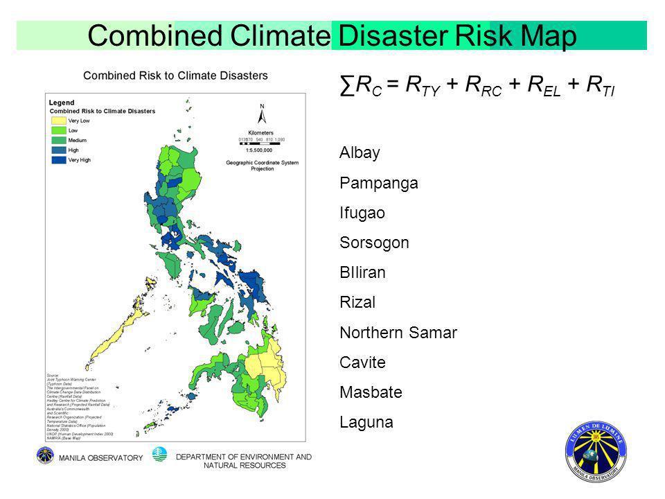 Combined Climate Disaster Risk Map R C = R TY + R RC + R EL + R TI Albay Pampanga Ifugao Sorsogon BIliran Rizal Northern Samar Cavite Masbate Laguna