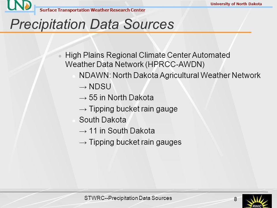 Surface Transportation Weather Research Center University of North Dakota STWRC--Precipitation Data Sources 8 Precipitation Data Sources High Plains R