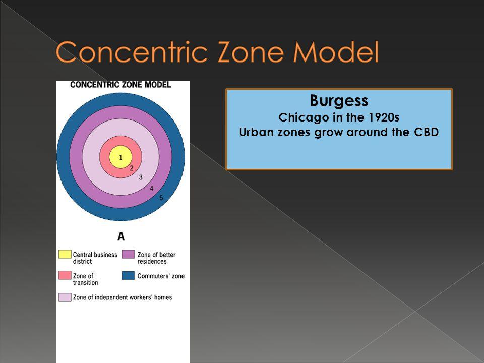 Burgess Chicago in the 1920s Urban zones grow around the CBD