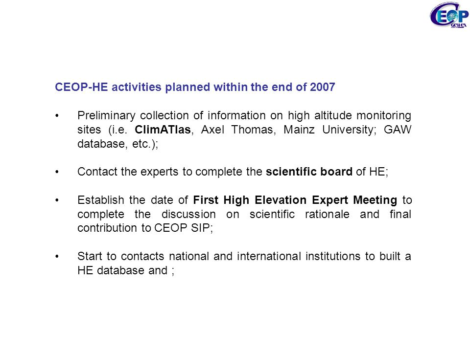 CEOP-HE activities planned within the end of 2007 Preliminary collection of information on high altitude monitoring sites (i.e.