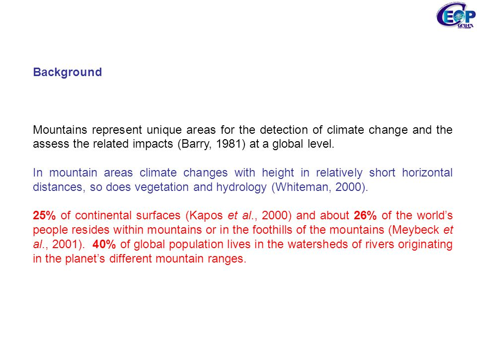 Background Mountains represent unique areas for the detection of climate change and the assess the related impacts (Barry, 1981) at a global level.