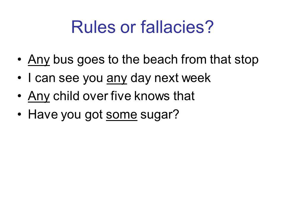 Rules or fallacies.