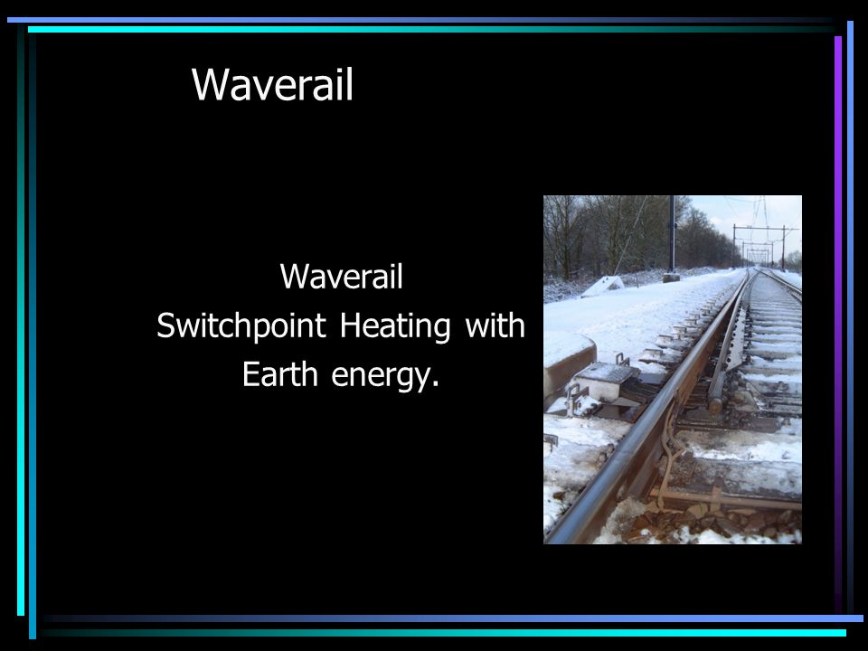 Waverail Switchpoint Heating with Earth energy.