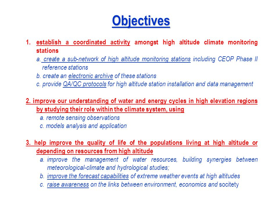 Objectives 1.establish a coordinated activity amongst high altitude climate monitoring stations a.